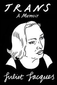 Trans, by Juliet Jacques