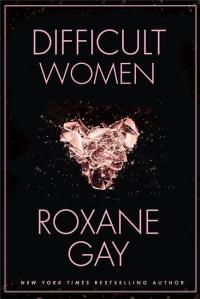 difficult-women-roxane-gay-9781472152770