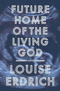 future home of the living god louise erdrich 9781472153364